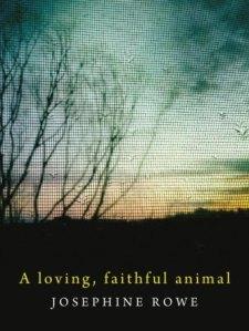 a Loving Faithful Animal Josephine Rowe